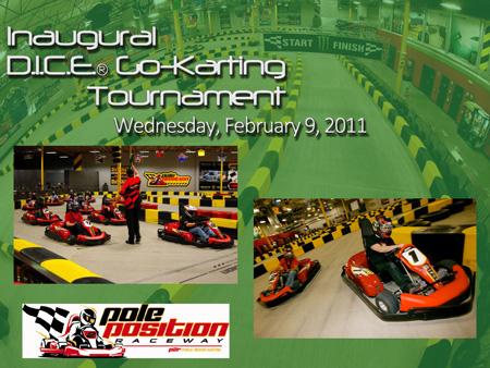 1st Annual D.I.C.E. Go-Karting Tournament